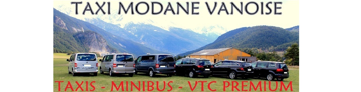taxi haute maurienne taxi vanoise taxi modane taxi valfrejus taxi la norma taxi aussois vtc val cenis vtc haute maurienne vtc modane vtc savoie transport premium transport medical